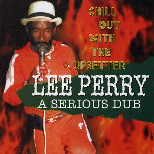 A Serious Dub, Chill Out With The Upsetter